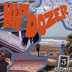 Greetings from Hip Dozer